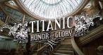 Image Titanic : Honor & Glory