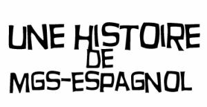 Une histoire de MGS espagnol...