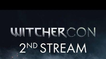 vidéo : WitcherCon - 2nd Stream (REPLAY)