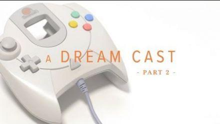 vidéo : Dreamcast : Documentaire A Dream Cast (partie 2)