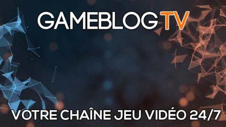 vidéo : Gameblog TV