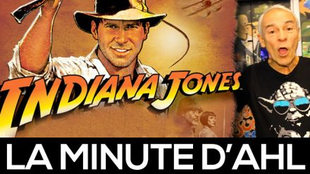 vid�o : La Minute d'AHL : Indiana Jones