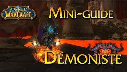 Vid�o : World of Warcraft - Tuto, Le Démoniste