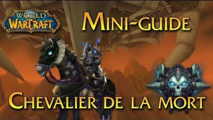 vidéo : World of Warcraft - Tuto, Le Chevalier de la mort