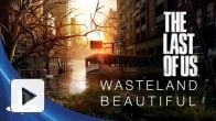 The Last of Us : Wasteland Beautiful Trailer VOSTFR