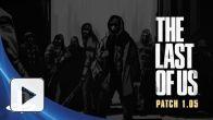 The Last of Us : le patch 1.05 détaillé