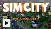 SimCity : Trailer par Ocean Quigley