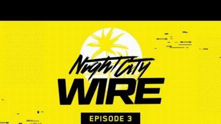 Cyberpunk 2077 -- Night City Wire: Épisode 3