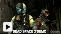 Dead Space 3 : Demo EA ShowCase