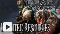 Vid�o : Dead Space 3 - Ressources infinies