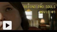 Beyond Two Souls - Le film - Partie 1  (ordre original)