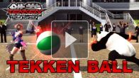 Vid�o : Tekken Tag Tournament 2 Wii U : Tekken Ball
