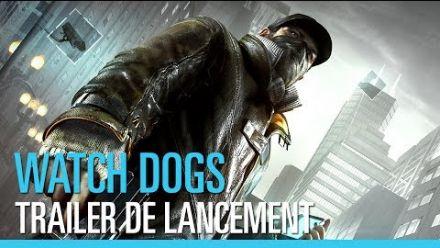 Watch Dogs : Trailer de lancement (FR)