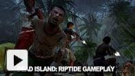 Vid�o : Dead Island Riptide - Gameplay Trailer