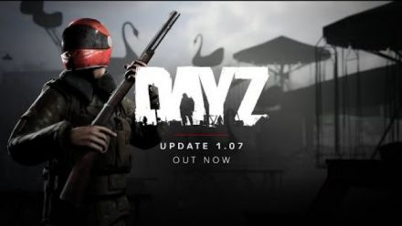 Vid�o : DayZ 1.07 Update Teaser