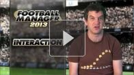 vidéo : Football Manager 2013 : Interaction