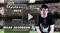 vid�o : Football Manager 2013 : les Medias