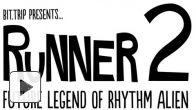 Vid�o : Runner 2 : Future Legend of Rhythm Alien - Trailer