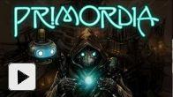 Vid�o : Primordia - Trailer
