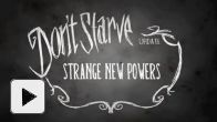 Vid�o : Don't Starve : Strange New Powers