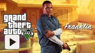 vidéo : Grand Theft Auto V : Franklin