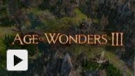 Vid�o : Age of Wonders III : first trailer