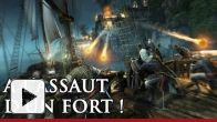 vidéo : Assassin's Creed IV Black Flag : A l'assaut d'un fort