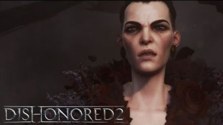 Vid�o : Dishonored 2 : Launch Trailer