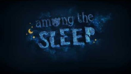 Vid�o : Among the Sleep - Gameplay Teaser #2