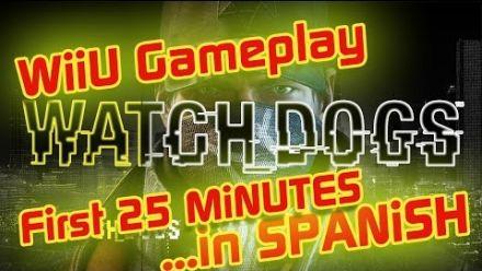 Vid�o : Watch Dogs Wii U : Les 25 premières minutes (Espagnol)