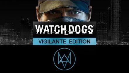 Watch Dogs : découvrez le contenu de l'édition Vigilante
