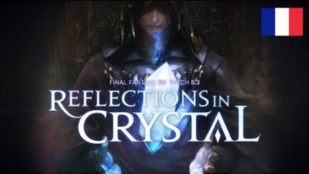 Vid�o : FINAL FANTASY XIV, Mise à jour 5.3 : Reflections in Crystal