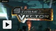Vid�o : Strike Vector - Greenlight Gameplay Trailer
