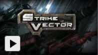 Vid�o : Strike Vector - Trailer