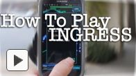 Vid�o : Ingress : comment jouer