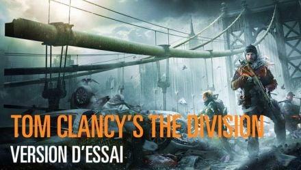 Vid�o : Tom Clancy's The Division : Trailer de la version d'essai