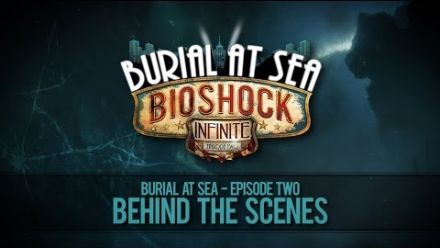 Vidéo : BioShock Infinite - Burial at Sea - Making of
