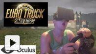 Vid�o : Euro Truck Simulator avec Oculus Rift