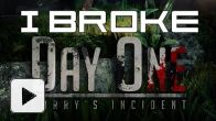 Vid�o : Day One : Garry's Incident - I broke Day One