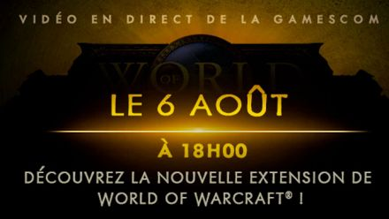 Vidéo : World of Warcraft - Live Gamescom 2015
