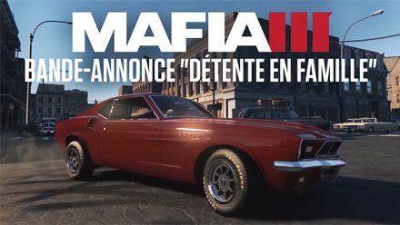 Mafia III : Trailer détente en famille
