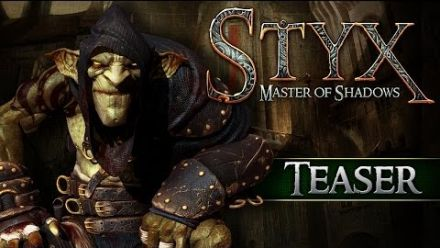 Styx : Master of Shadows Teaser 1