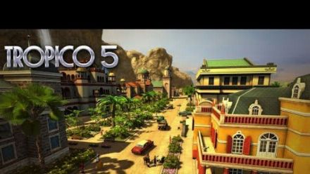 Vid�o : Tropico 5 - Gameplay Trailer