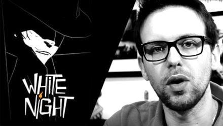 Vid�o : Preview White Night
