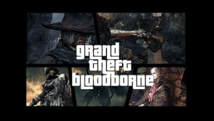Vidéo : Grand Theft Bloodborne