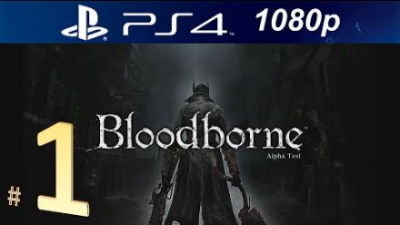 vid�o : Bloodborne - Alpha Test