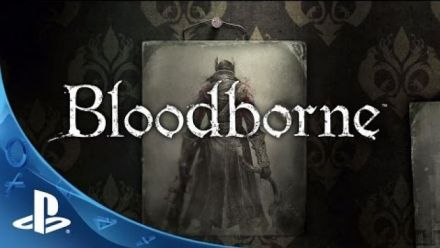 Vid�o : Bloodborne - Official Story Trailer: The Hunt Begins