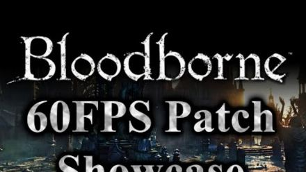 Bloodborne 60fps Patch Showcase - Framerate Unlock Hack - Real Gameplay on PlayStation 4 Pro (vidéo de Lance McDonald)