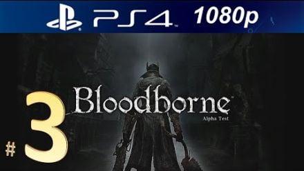 vid�o : Bloodborne - Alpha Test partie 3