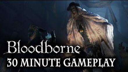 Bloodborne : 30 minutes de gameplay